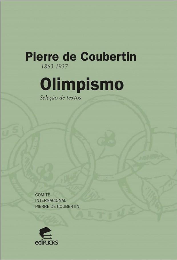 """Capa de """"Pierre de Coubertin: Olimpismo - Seleção de Textos"""" (Crédito: Reprodução)"""